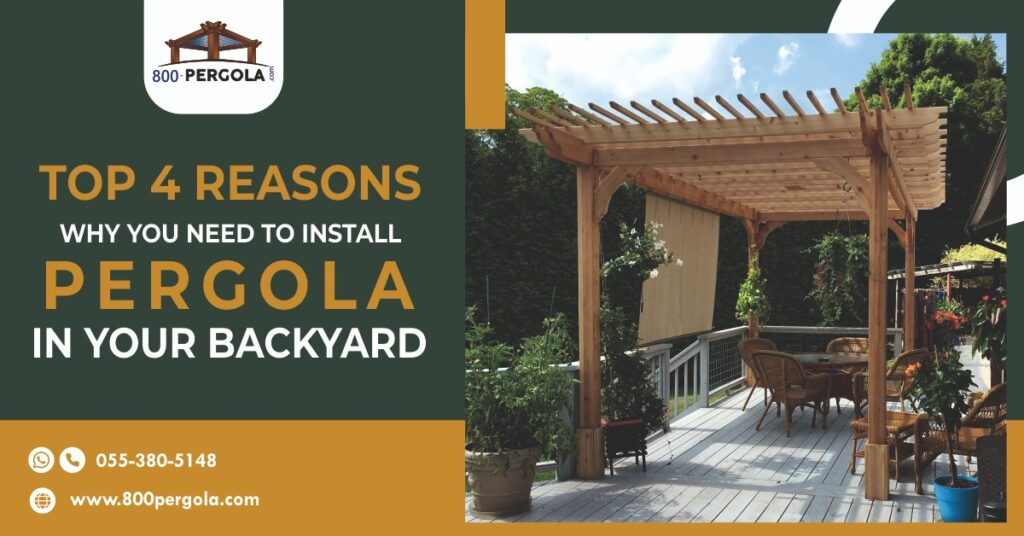 Top 4 Reasons Why You Need to Install Pergola in Your Backyard, Backyard pergola, Pergola designer in dubai, Pergola Manufacturer
