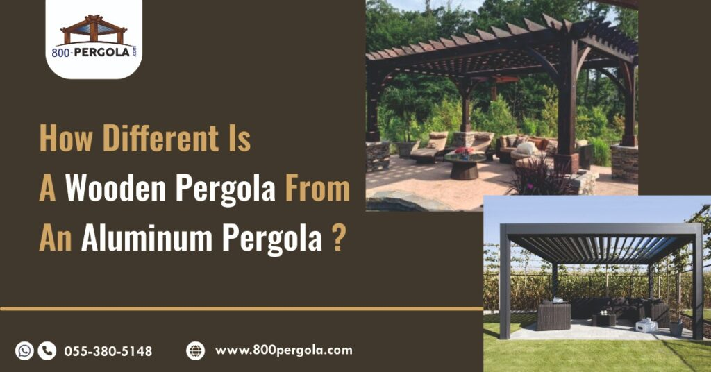 How Different Is A Wooden Pergola From An Aluminum Pergola? Wooden pergola, Aluminum Pergola in dubai, Best Pergola Designer in dubai