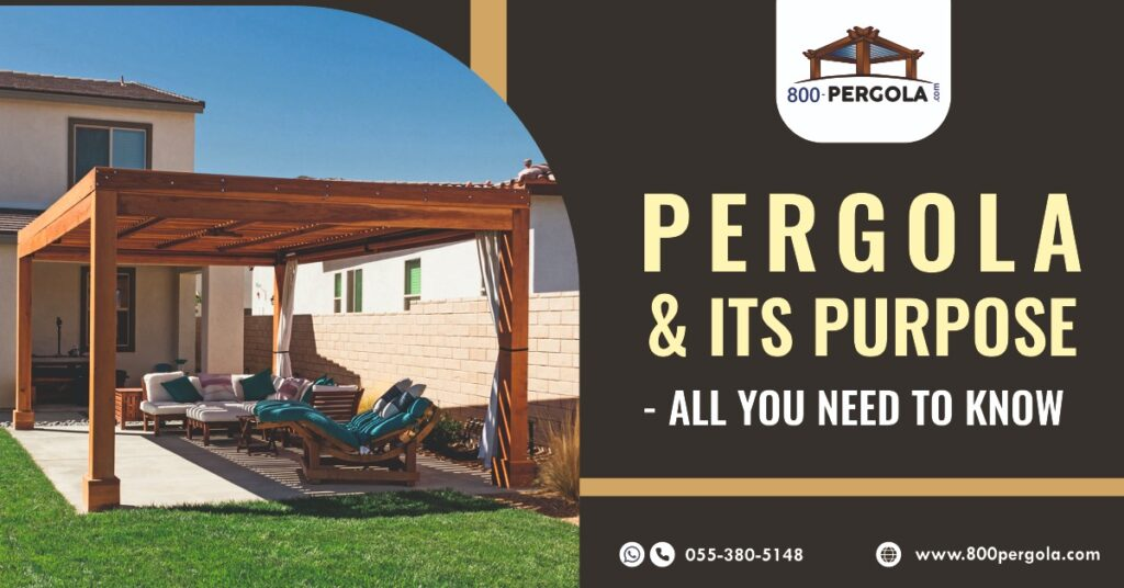 Pergola and its Purpose- All You Need to Know, 800 Pergola, Pergola designer in Dubai