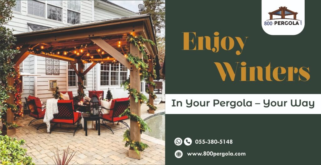 Enjoy Winters in your Pergola - Your Way, 800 Pergola, Best Pergola Designer in Dubai