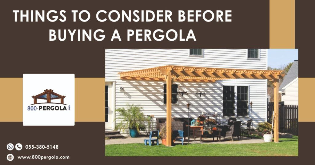 Things to Consider before Buying a Pergola, 800 Pergola, Pergola Designer in Dubai, Pergola Manufacturer in Dubai