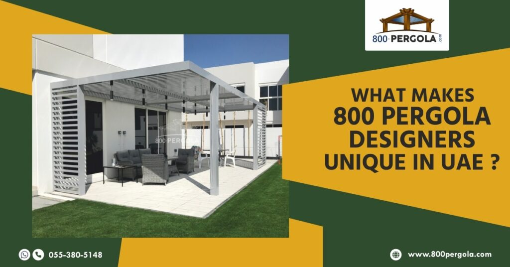 What Makes 800PERGOLA Designers Unique in UAE?
