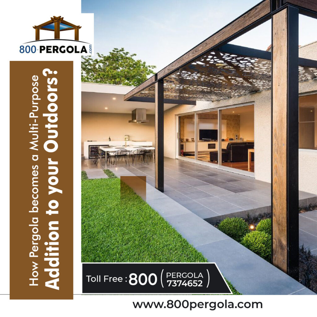 How Pergola becomes a Multi-Purpose Addition to your Outdoors?